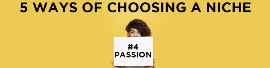 (5.2.18) Wednesday Upgrade: Part 4 – Passion ~ 5 Ways of Choosing a Coaching Niche