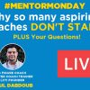 (5.13.19) REPLAY: Why so many aspiring coaches DON'T START