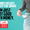(4.12.21) Bad Money Beliefs that Keep You Broke – Part 3: I'm just not good with money